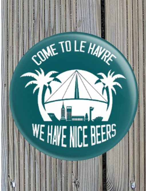 Magnet Décapsuleur come to Le Havre we have nice beers