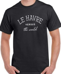 T-Shirt Le Havre against the World