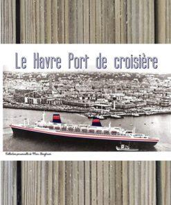 Carte Postale Le Havre Port de Croisière